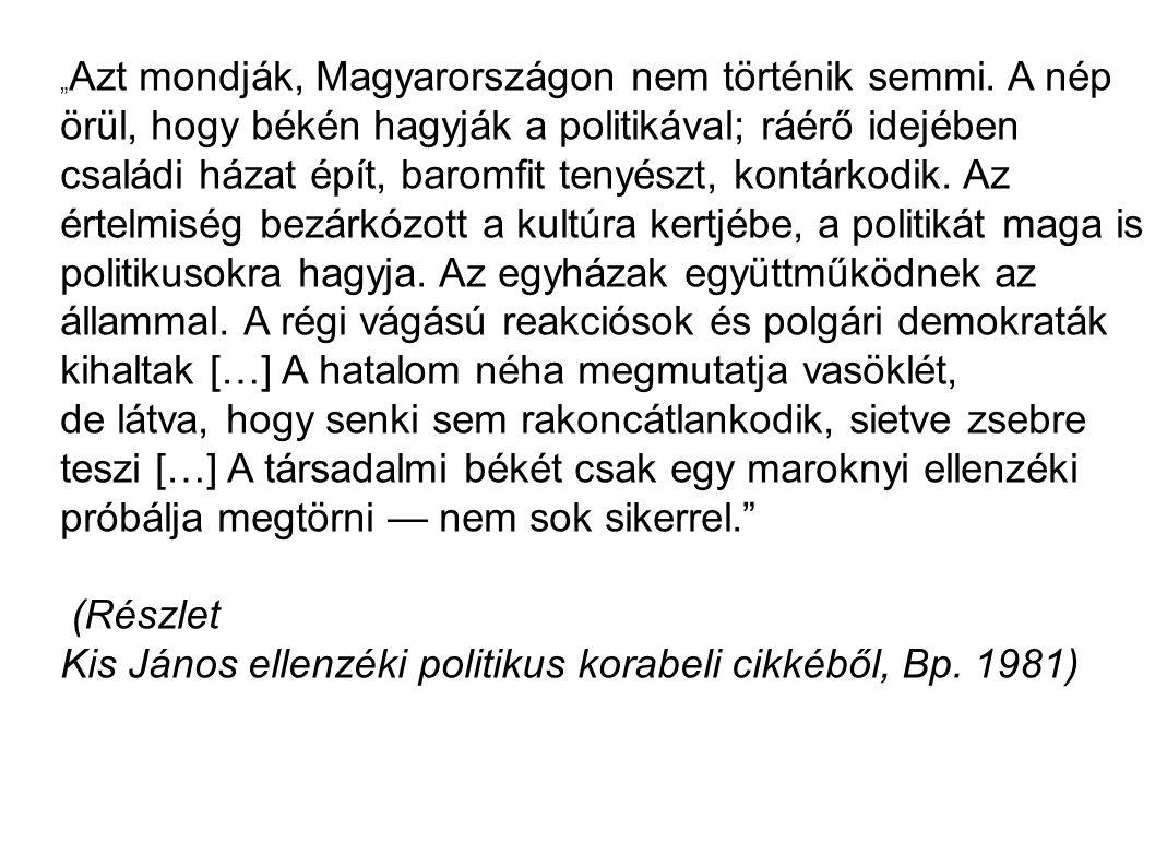 Kis János ellenzéki politikus korabeli cikkéből, Bp. 1981)