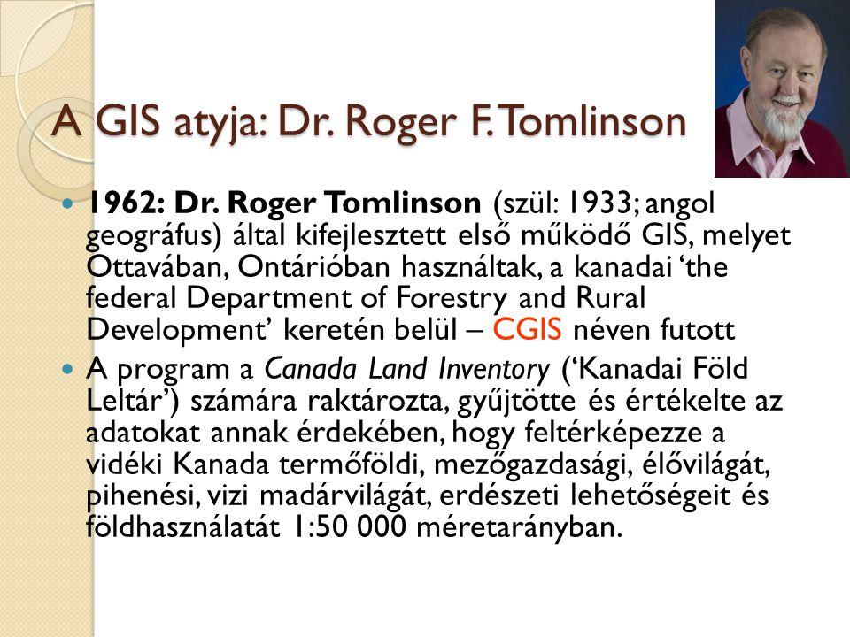 A GIS atyja: Dr. Roger F. Tomlinson