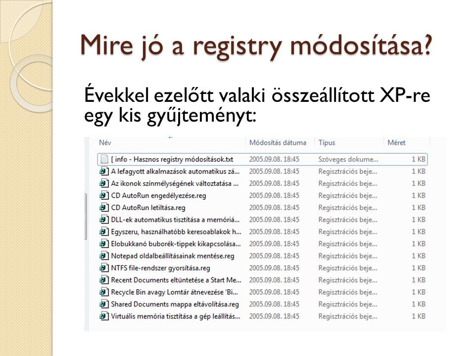 Mire jó a registry módosítása