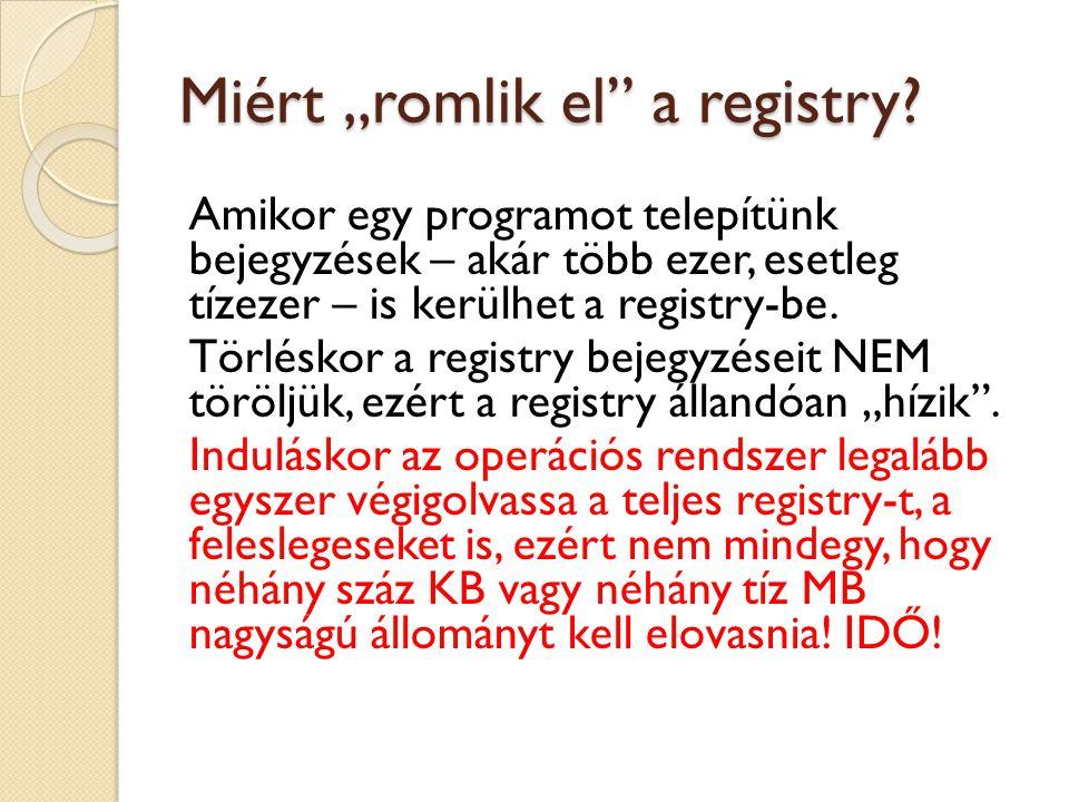 """Miért """"romlik el a registry"""
