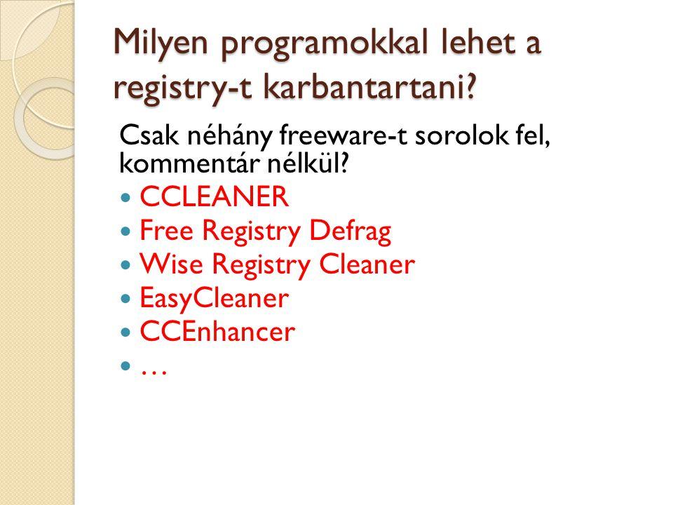 Milyen programokkal lehet a registry-t karbantartani