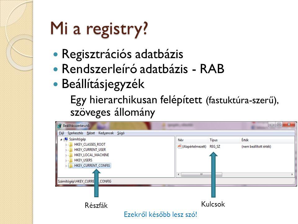 Mi a registry Regisztrációs adatbázis Rendszerleíró adatbázis - RAB