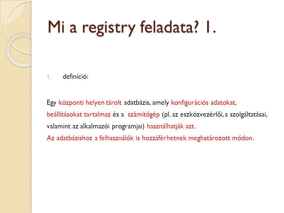 Mi a registry feladata 1. definíció: