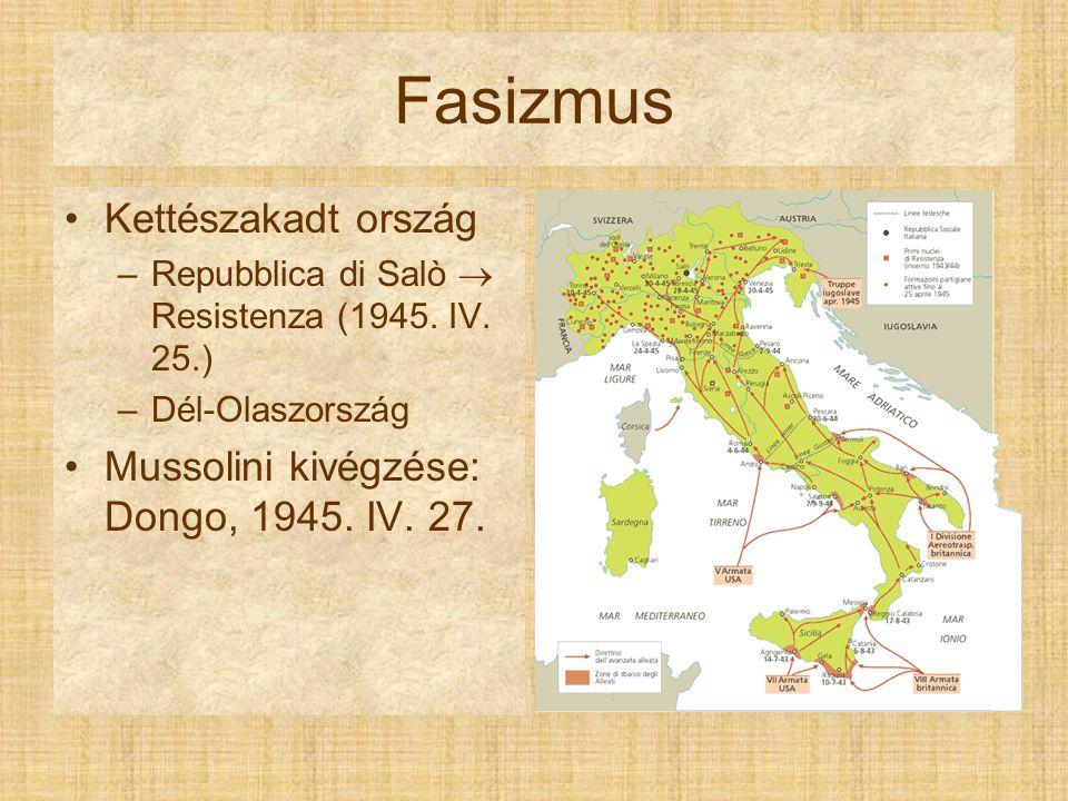 Fasizmus Kettészakadt ország Mussolini kivégzése: Dongo, 1945. IV. 27.