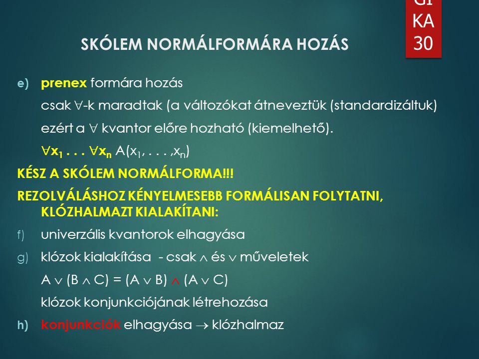 SKÓLEM NORMÁLFORMÁRA HOZÁS