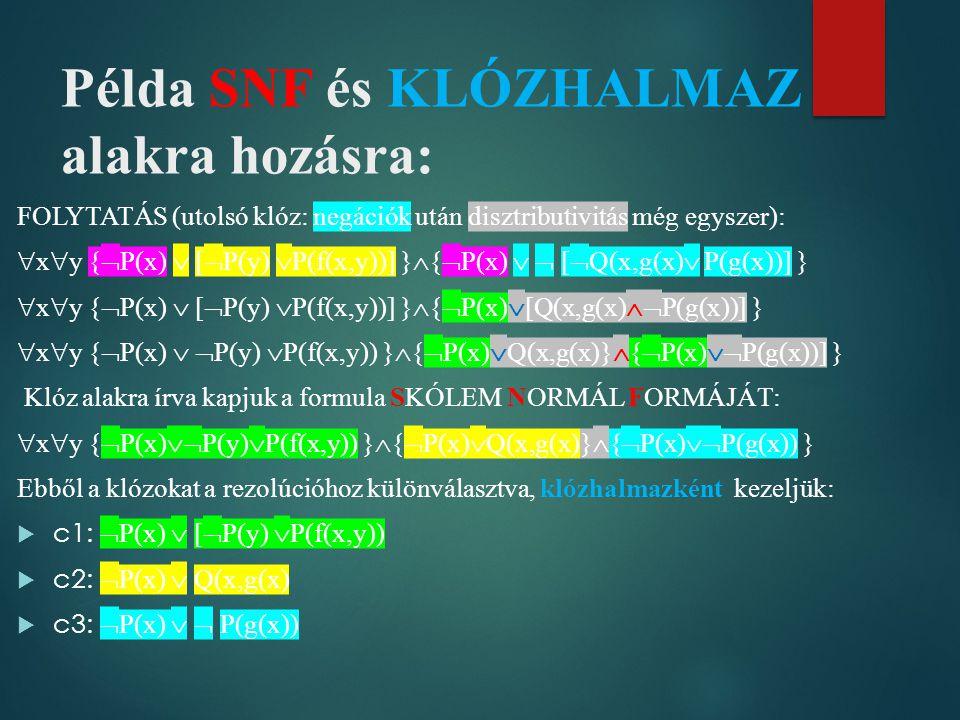 Példa SNF és KLÓZHALMAZ alakra hozásra: