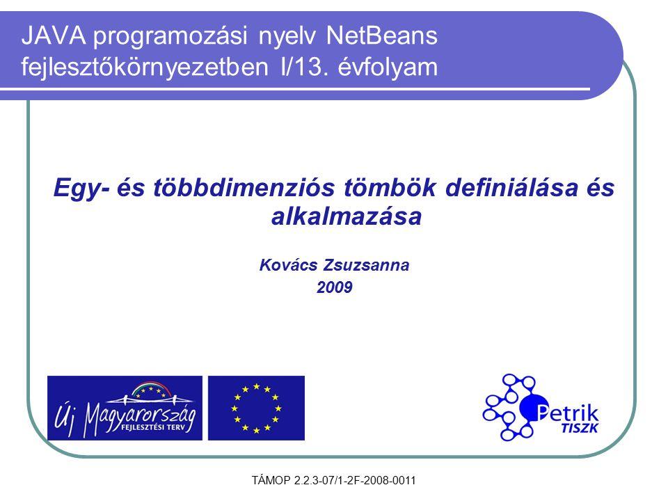 JAVA programozási nyelv NetBeans fejlesztőkörnyezetben I/13. évfolyam