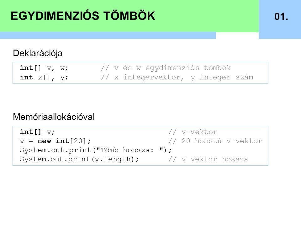 EGYDIMENZIÓS TÖMBÖK 01. Deklarációja Memóriaallokációval