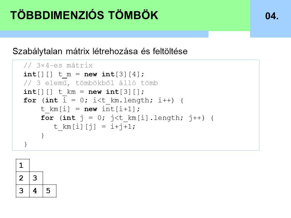 TÖBBDIMENZIÓS TÖMBÖK 04. Szabálytalan mátrix létrehozása és feltöltése