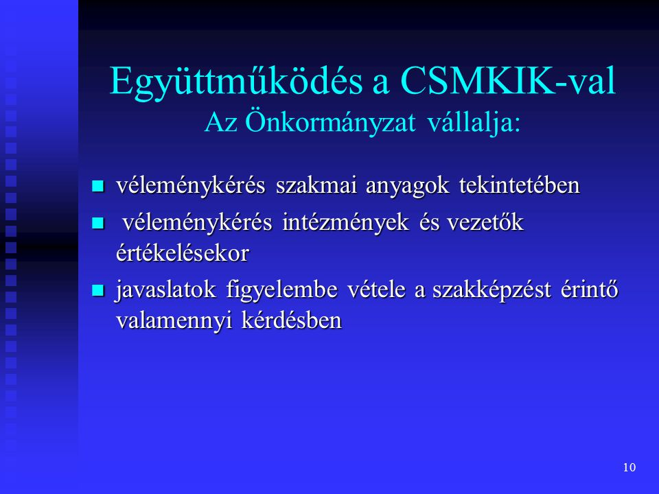 Együttműködés a CSMKIK-val Az Önkormányzat vállalja: