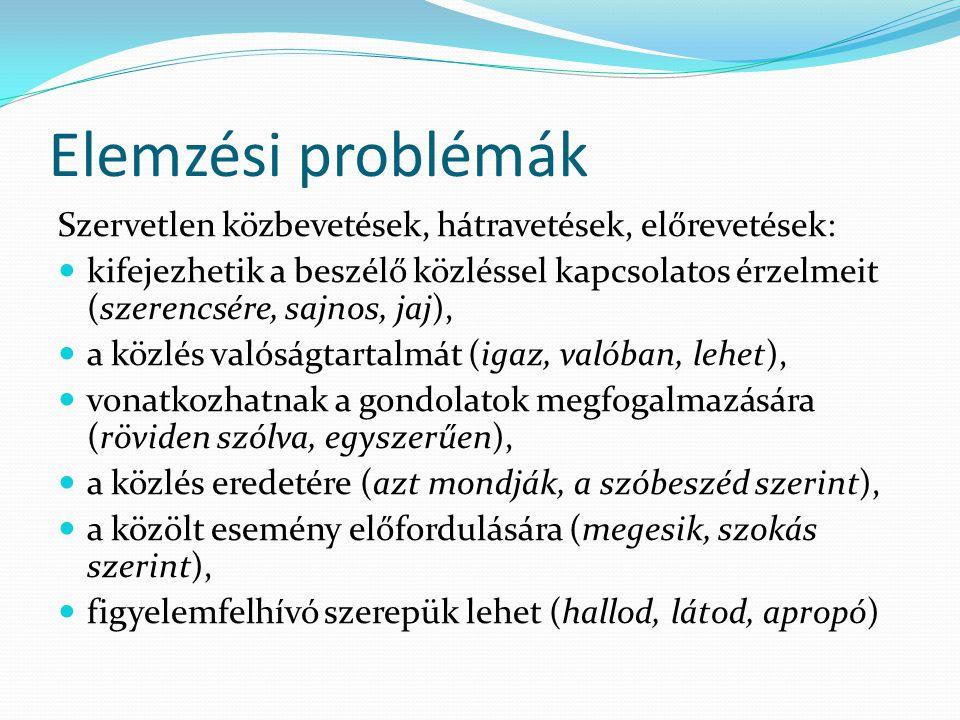 Elemzési problémák Szervetlen közbevetések, hátravetések, előrevetések: