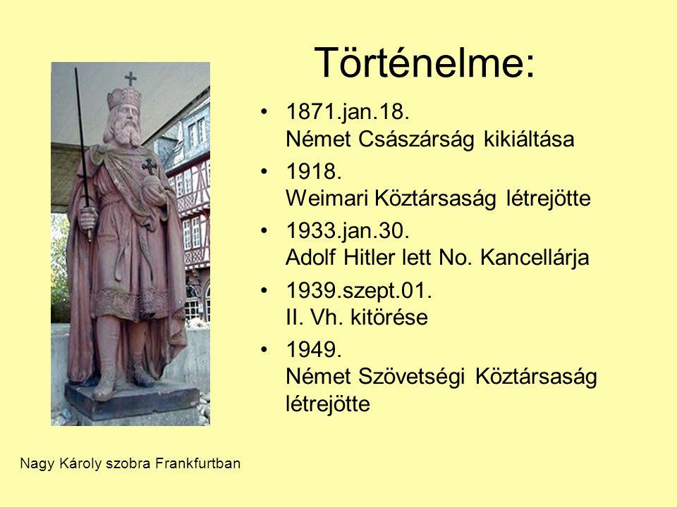 Történelme: 1871.jan.18. Német Császárság kikiáltása
