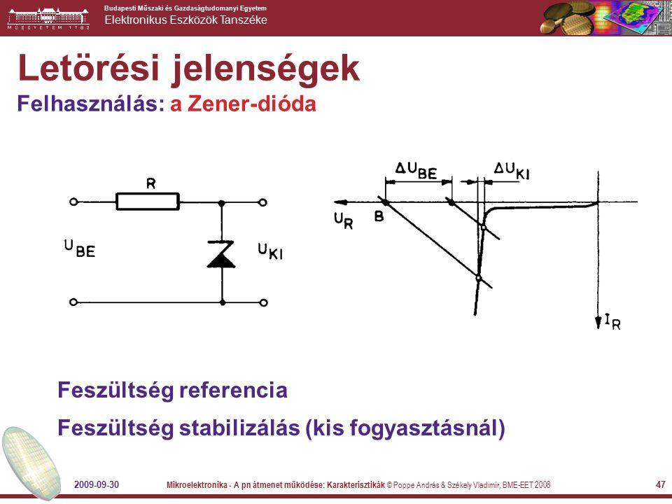 Letörési jelenségek Felhasználás: a Zener-dióda Feszültség referencia