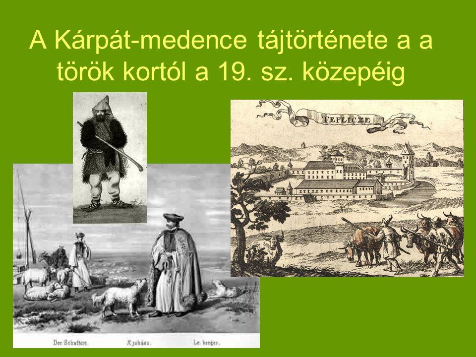 A Kárpát-medence tájtörténete a a török kortól a 19. sz. közepéig