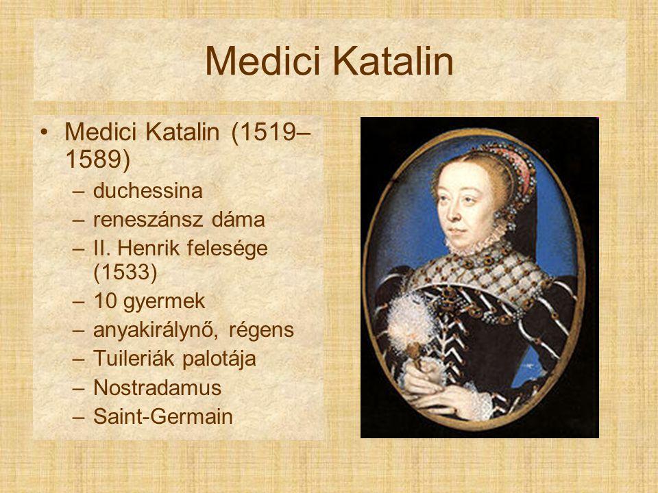Medici Katalin Medici Katalin (1519–1589) duchessina reneszánsz dáma