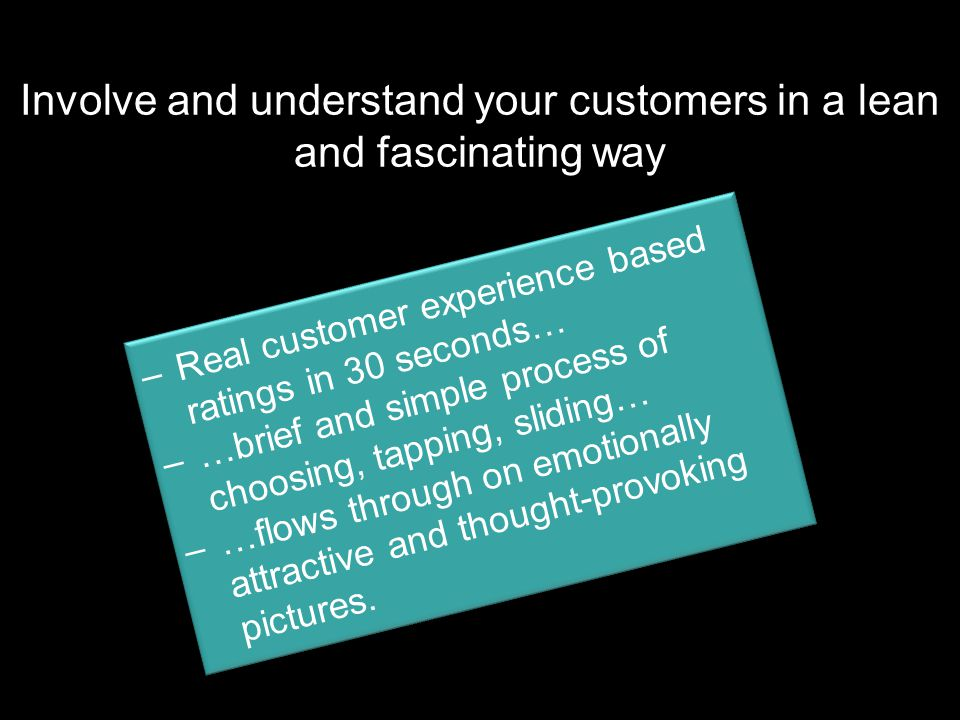 Involve and understand your customers in a lean and fascinating way