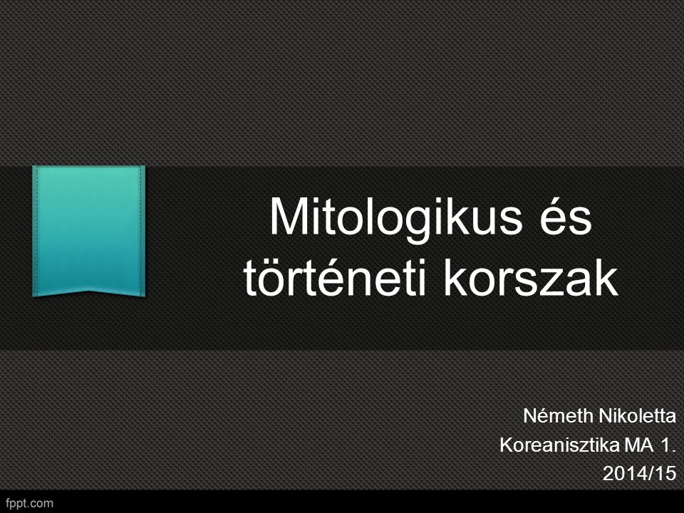 Mitologikus és történeti korszak