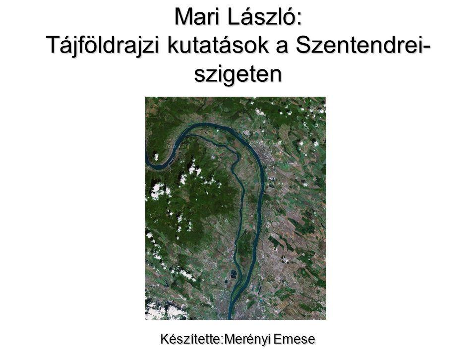 Mari László: Tájföldrajzi kutatások a Szentendrei-szigeten