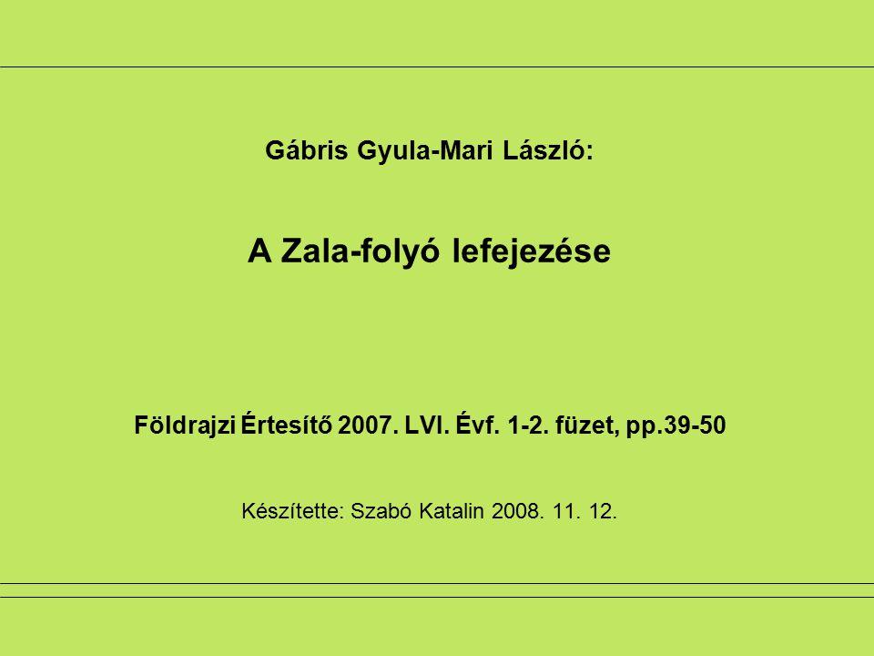 Gábris Gyula-Mari László: A Zala-folyó lefejezése Földrajzi Értesítő 2007.