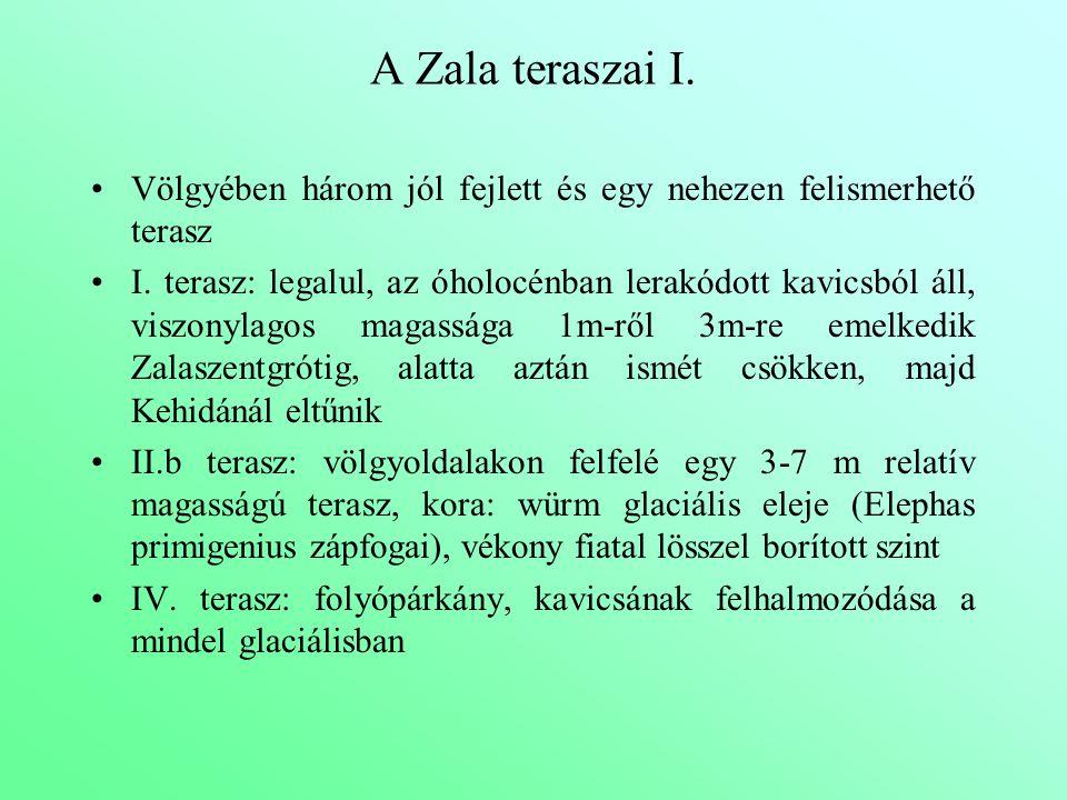 A Zala teraszai I. Völgyében három jól fejlett és egy nehezen felismerhető terasz.