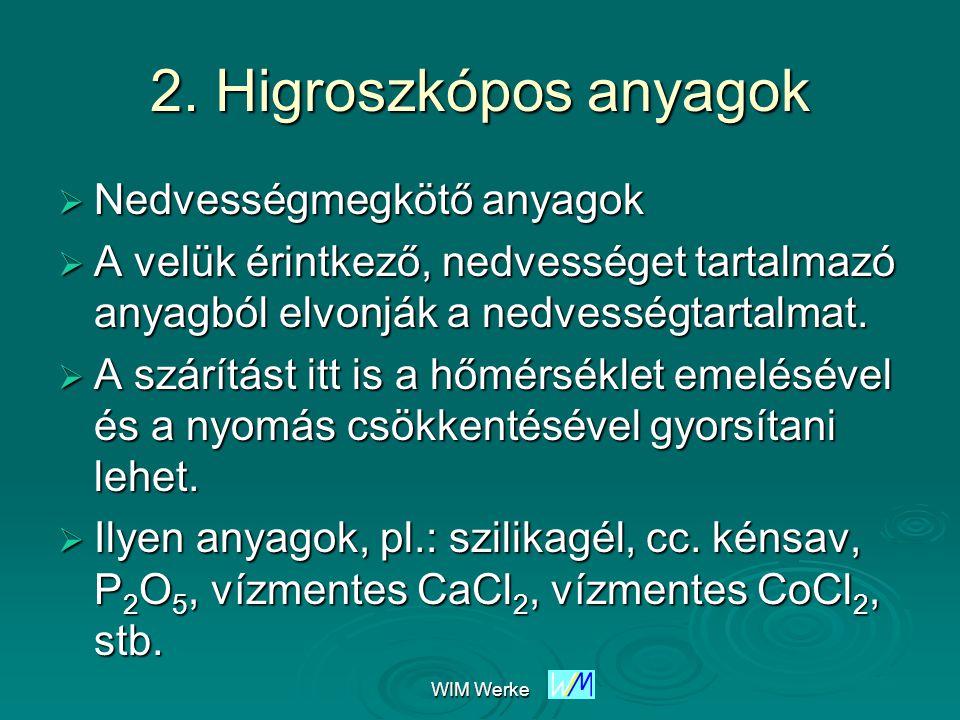 2. Higroszkópos anyagok Nedvességmegkötő anyagok