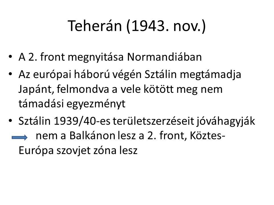 Teherán (1943. nov.) A 2. front megnyitása Normandiában