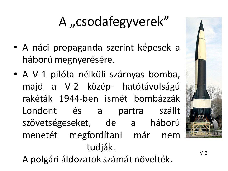 """A """"csodafegyverek A náci propaganda szerint képesek a háború megnyerésére."""