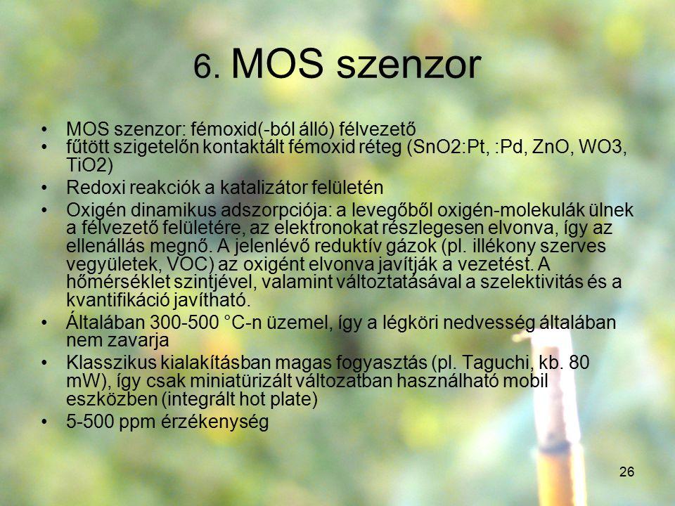 6. MOS szenzor MOS szenzor: fémoxid(-ból álló) félvezető