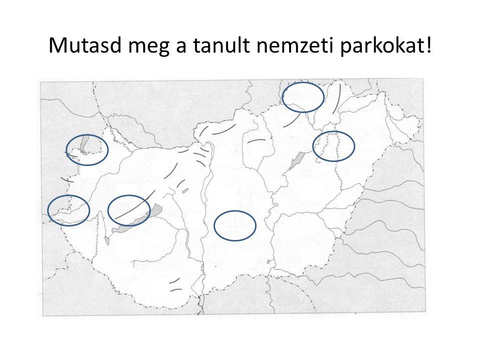 Mutasd meg a tanult nemzeti parkokat!