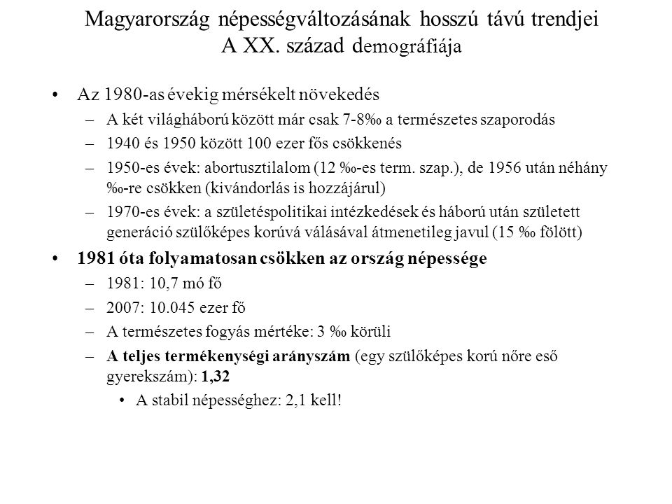 Magyarország népességváltozásának hosszú távú trendjei A XX