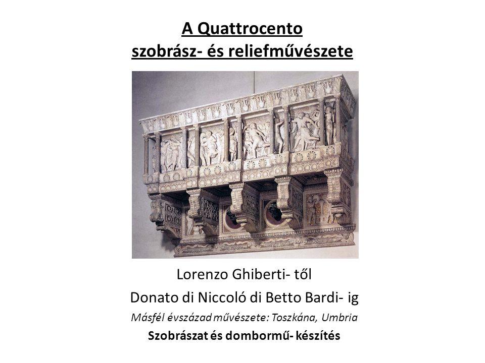 A Quattrocento szobrász- és reliefművészete