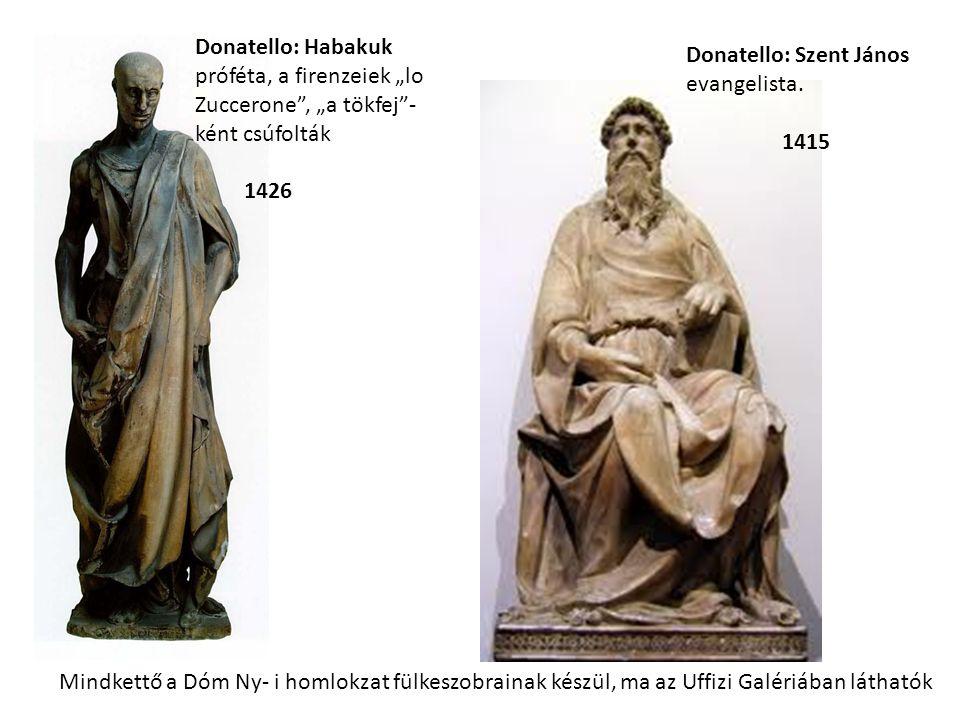 """Donatello: Habakuk próféta, a firenzeiek """"lo Zuccerone , """"a tökfej - ként csúfolták"""