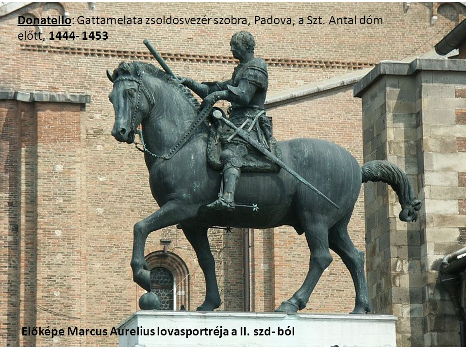 Donatello: Gattamelata zsoldosvezér szobra, Padova, a Szt