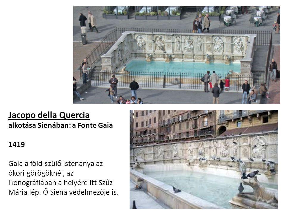 Jacopo della Quercia alkotása Sienában: a Fonte Gaia 1419
