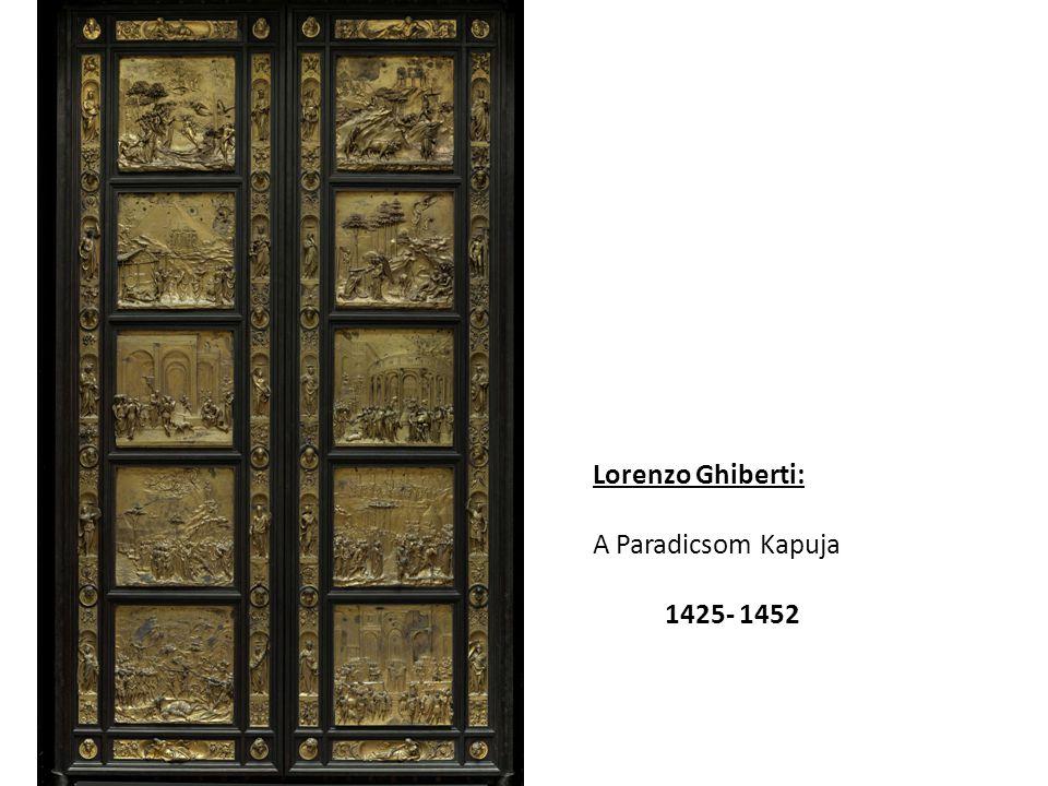 Lorenzo Ghiberti: A Paradicsom Kapuja 1425- 1452