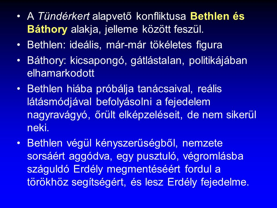 A Tündérkert alapvető konfliktusa Bethlen és Báthory alakja, jelleme között feszül.