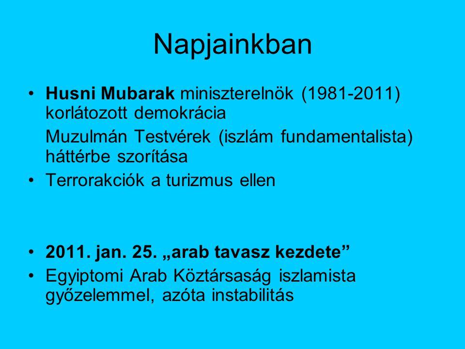 Napjainkban Husni Mubarak miniszterelnök (1981-2011) korlátozott demokrácia. Muzulmán Testvérek (iszlám fundamentalista) háttérbe szorítása.