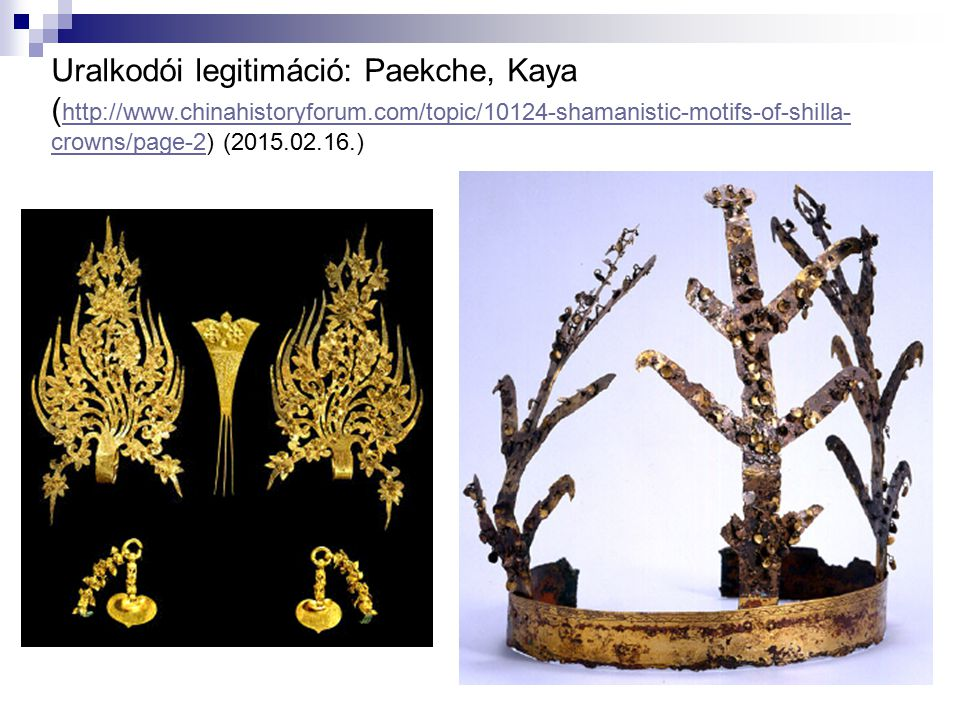 Uralkodói legitimáció: Paekche, Kaya (http://www. chinahistoryforum