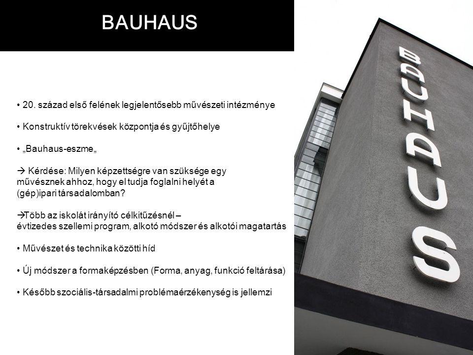 BAUHAUS 20. század első felének legjelentősebb művészeti intézménye