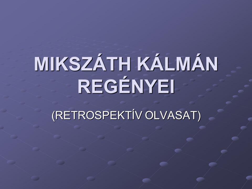 MIKSZÁTH KÁLMÁN REGÉNYEI