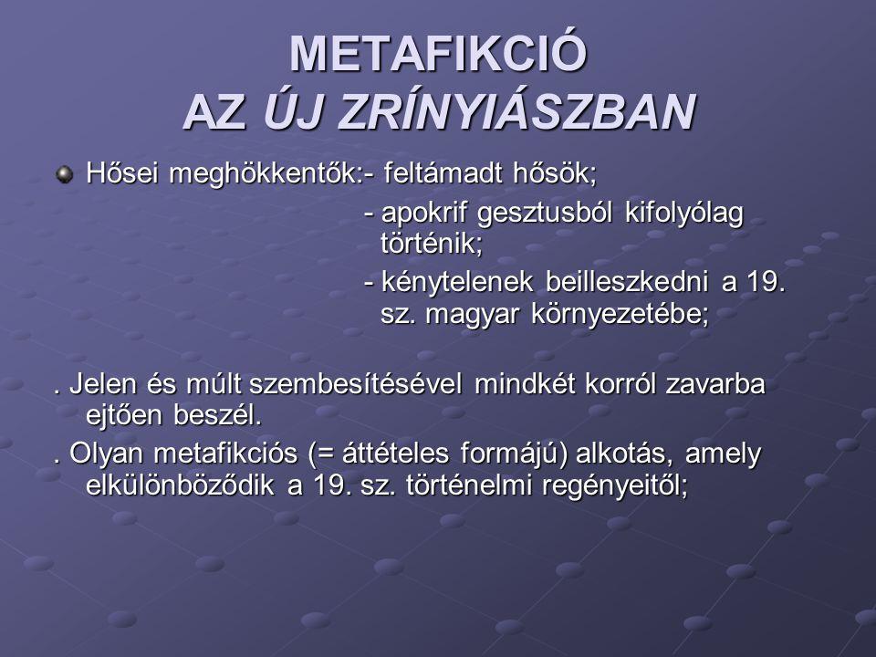 METAFIKCIÓ AZ ÚJ ZRÍNYIÁSZBAN