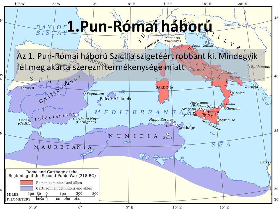 1.Pun-Római háború Az 1. Pun-Római háború Szicília szigetéért robbant ki.