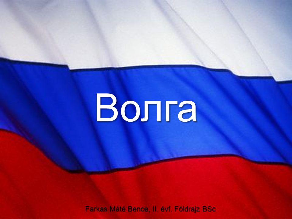Волга Farkas Máté Bence, II. évf. Földrajz BSc