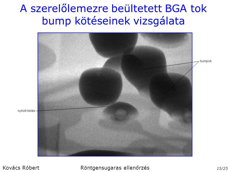 A szerelőlemezre beültetett BGA tok bump kötéseinek vizsgálata