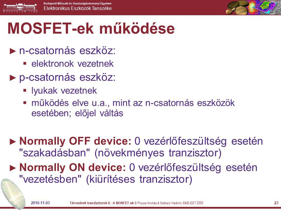 MOSFET-ek működése n-csatornás eszköz: p-csatornás eszköz: