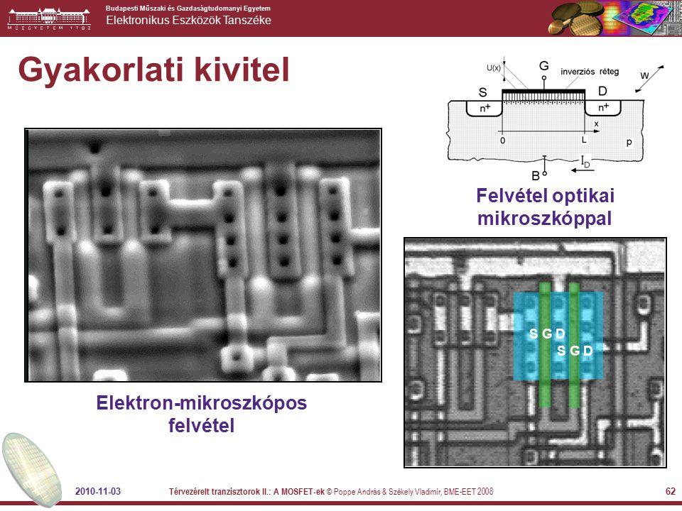 Felvétel optikai mikroszkóppal Elektron-mikroszkópos felvétel