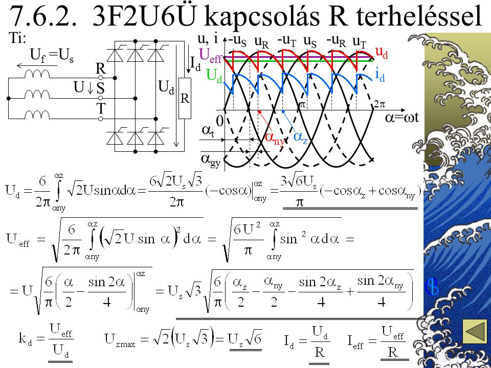 7.6.2. 3F2U6Ü kapcsolás R terheléssel