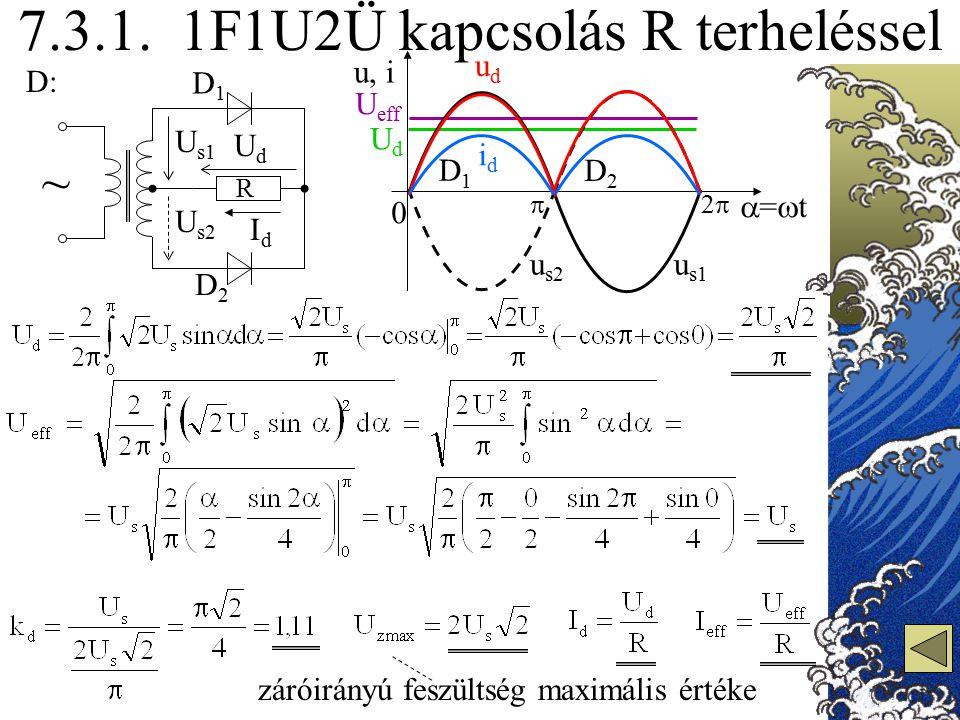 7.3.1. 1F1U2Ü kapcsolás R terheléssel