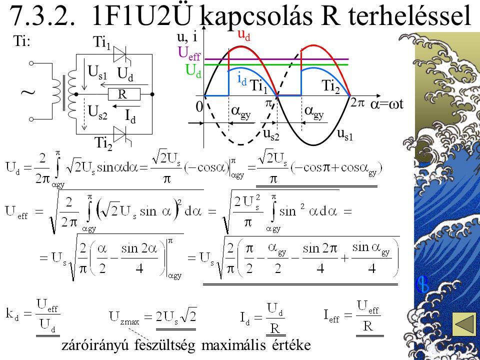 7.3.2. 1F1U2Ü kapcsolás R terheléssel