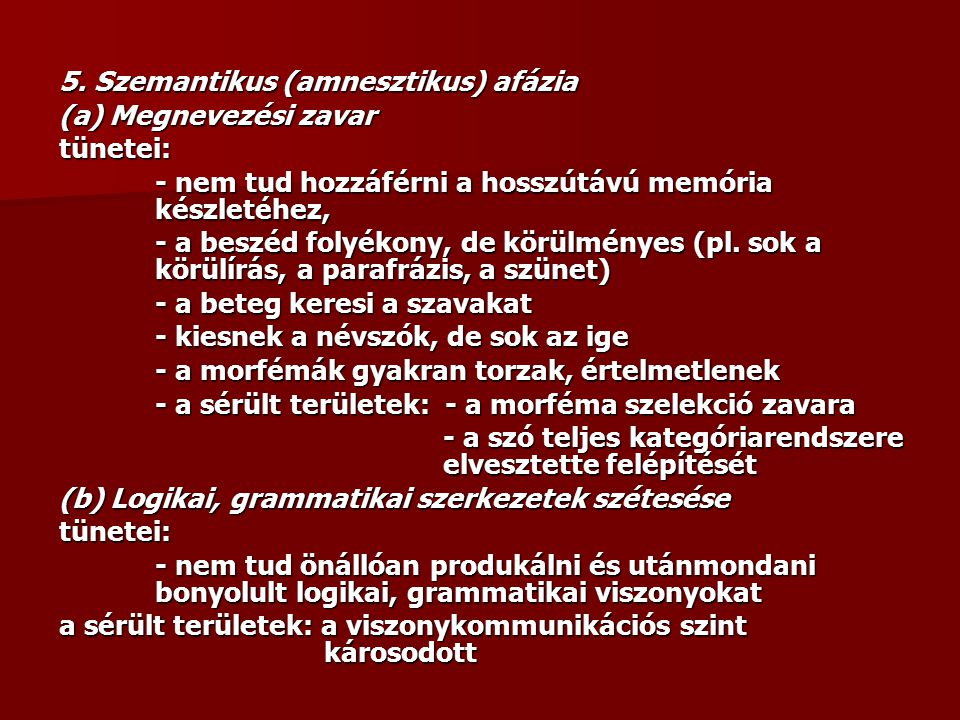 5. Szemantikus (amnesztikus) afázia